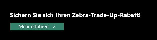 Zebra Trade Up Rabatt
